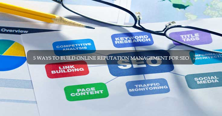 5 Ways to Build Online Reputation Management for SEO